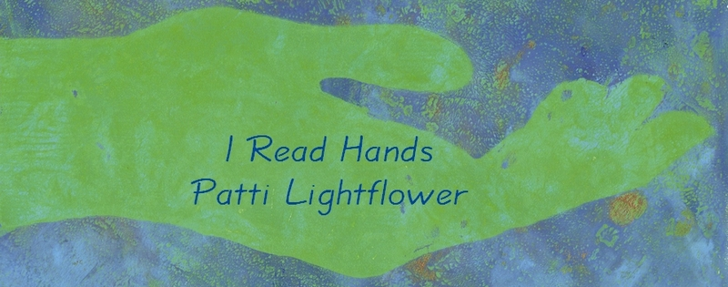 Patti Lightflower - I Read Hands - How to Arrange a Palm Reading